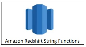 Commonly used Redshift String Functions and Examples - DWgeek com