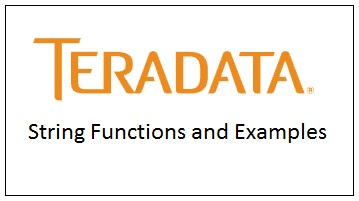 Teradata String Functions and Examples - DWgeek com
